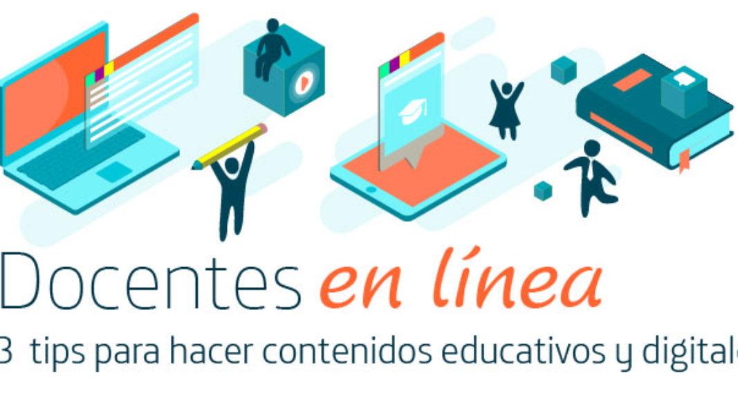 Docentes en línea 3  tips para hacer contenidos educativos y digitales