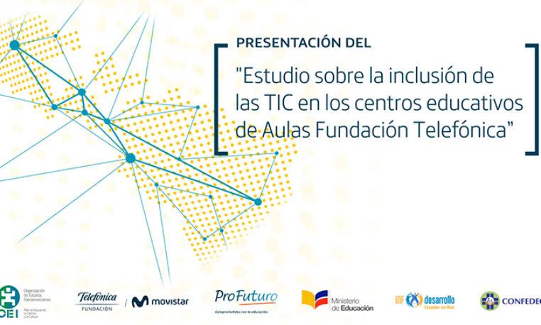 Presentación del Estudio sobre la inclusión de las TIC en los centros educativos de Aulas Fundación Telefónica