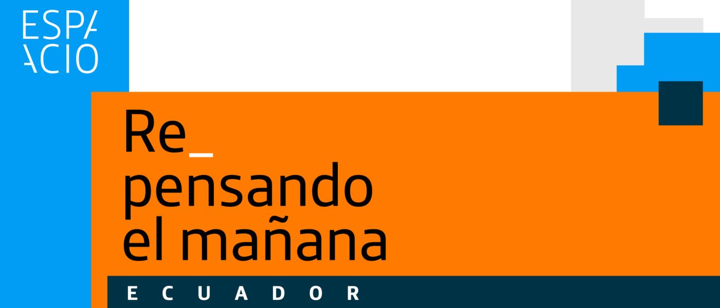 Repensando el mañana Ecuador