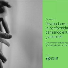 Conversatorio «Revoluciones, rupturas e in-conformidades; danzando entre allende y aquende»
