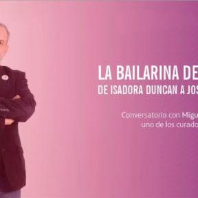 Miguel Ángel Delgado – Charla: «La bailarina del futuro. De Isadora Duncan a Joséphine Baker»