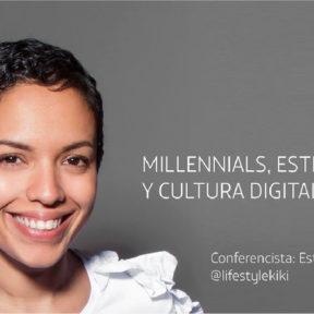 Millennials, Estilo de Vida y Cultura Digital