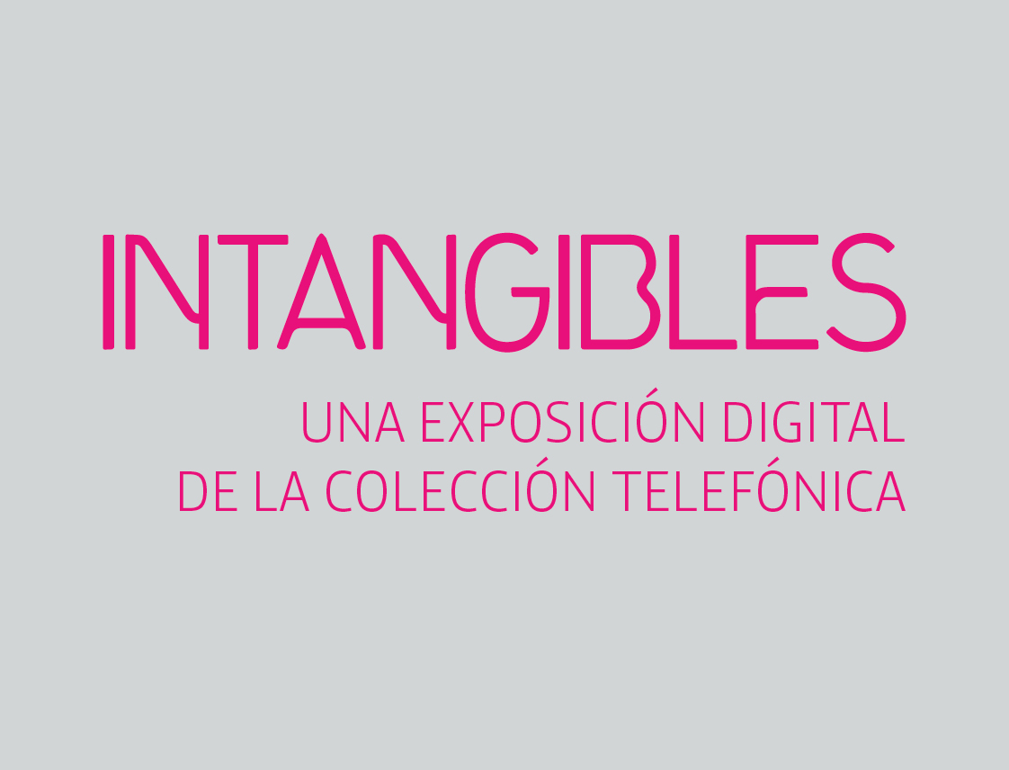 Intangibles. Una exposición digital de la colección Telefónica